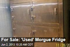 For Sale: 'Used' Morgue Fridge