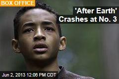 'After Earth' Crashes at No. 3
