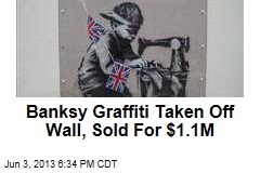 Banksy Graffiti Taken Off Wall, Sold For $1.1M