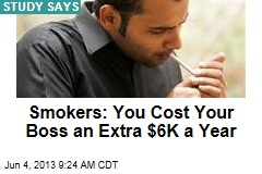 Smokers: You Cost Your Boss an Extra $6K a Year