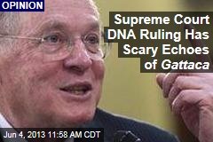 Supreme Court DNA Ruling Has Scary Echoes of Gattaca