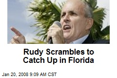 Rudy Scrambles to Catch Up in Florida