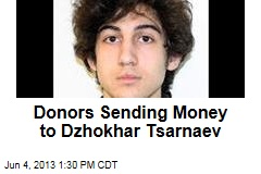 Donors Sending Money to Dzhokhar Tsarnaev
