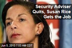 Security Adviser Quits, Susan Rice Gets New Job