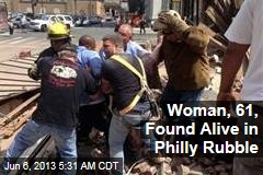 Woman, 61, Found Alive in Philly Rubble