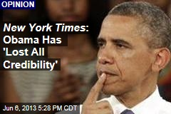 New York Times : Obama Has 'Lost All Credibility'