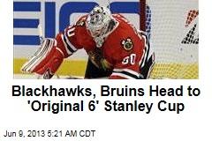 Blackhawks, Bruins Head to 'Original 6' Stanley Cup
