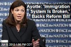 Ayotte: 'Immigration System Is Broken,' Backs Reform Bill