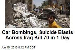 Car Bombings, Suicide Blasts Across Iraq Kill 70 in 1 Day