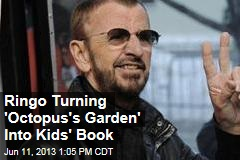Ringo Turning 'Octopus' Garden' Into Kids' Book