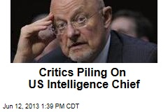 Critics Piling On US Intelligence Chief