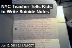 NYC Teacher Tells Kids to Write Suicide Notes