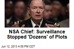 NSA Chief: Surveillance Stopped 'Dozens' of Plots