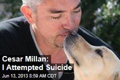 Cesar Millan: I Attempted Suicide