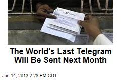 The World's Last Telegram Will Be Sent Next Month