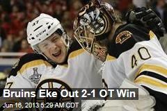 Bruins Eke Out 2-1 OT Win