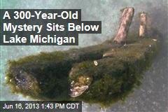 A 300-Year-Old Mystery Below Lake Michigan