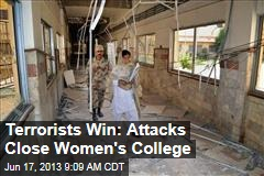 Terrorists Win: Attacks Close Women's College