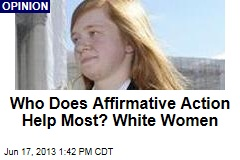Who Does Affirmative Action Help Most? White Women