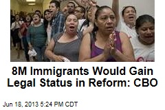 8M Immigrants Would Gain Legal Status in Reform: CBO