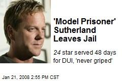 'Model Prisoner' Sutherland Leaves Jail