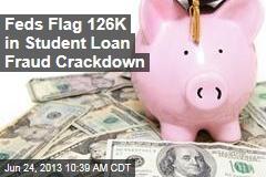 Feds Flag 126K in Student Loan Fraud Crackdown