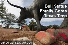 Bull Statue Fatally Gores Texas Teen