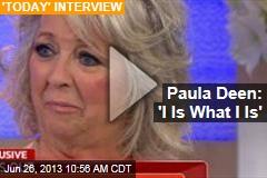 Paula Deen: 'I Is What I Is'