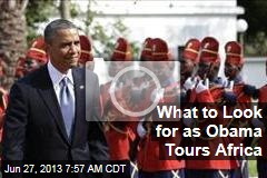 What to Look for as Obama Tours Africa