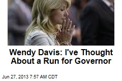 Wendy Davis: I've Thought About a Run for Governor