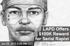 LAPD Offers $100K Reward for Serial Rapist