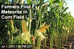 Farmers Find Meteorite in Corn Field