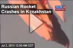 Russian Rocket Crashes in Kazakhstan
