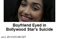 Boyfriend Eyed in Bollywood Star's Suicide