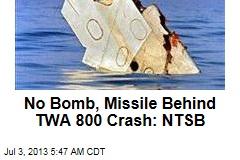 NTSB: No Bomb, Missile Involved in TWA 800 Crash