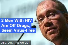 2 Men With HIV Are Off Drugs, Seem Virus-Free