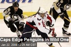 Caps Edge Penguins in Wild One