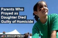 Parents Who Prayed as Daughter Died Guilty of Homicide