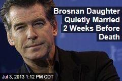 Brosnan Daughter Quietly Married 2 Weeks Before Death