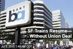 San Francisco Subway Resumes Without Union Deal