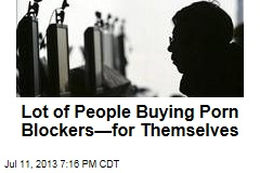 Lot of People Buying Porn Blockers—for Themselves