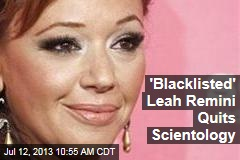 'Blacklisted' Leah Remini Quits Scientology
