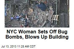 NYC Woman Sets Off Bug Bombs, Blows Up Building