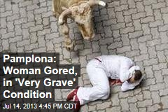 Pamplona: Woman Gored, in 'Very Grave' Condition