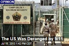The US Was Deranged by 9/11