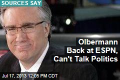 Olbermann Back at ESPN, Can't Talk Politics
