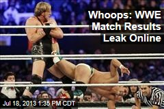 Whoops: WWE Match Results Leak Online