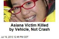 Asiana Victim Killed by Vehicle, Not Crash
