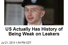 US Actually Has History of Being Weak on Leakers