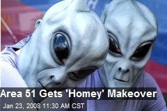 Area 51 Gets 'Homey' Makeover